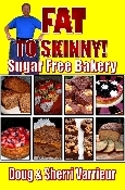 FAT TO SKINNY Sugar Free Bakery EBOOK DOWNLOAD for PC or MAC